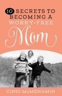 10 Secrets Worry-Free Mom